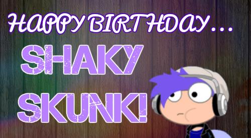 Happy Birthday Shaky Skunk! by PurpleClaw750