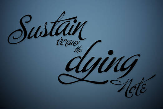 Sustain vs. Dying