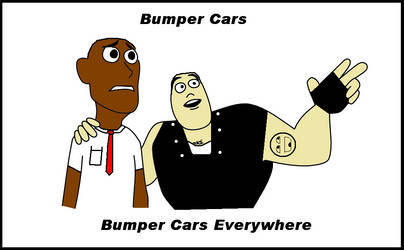 Bumper Cars Everywhere