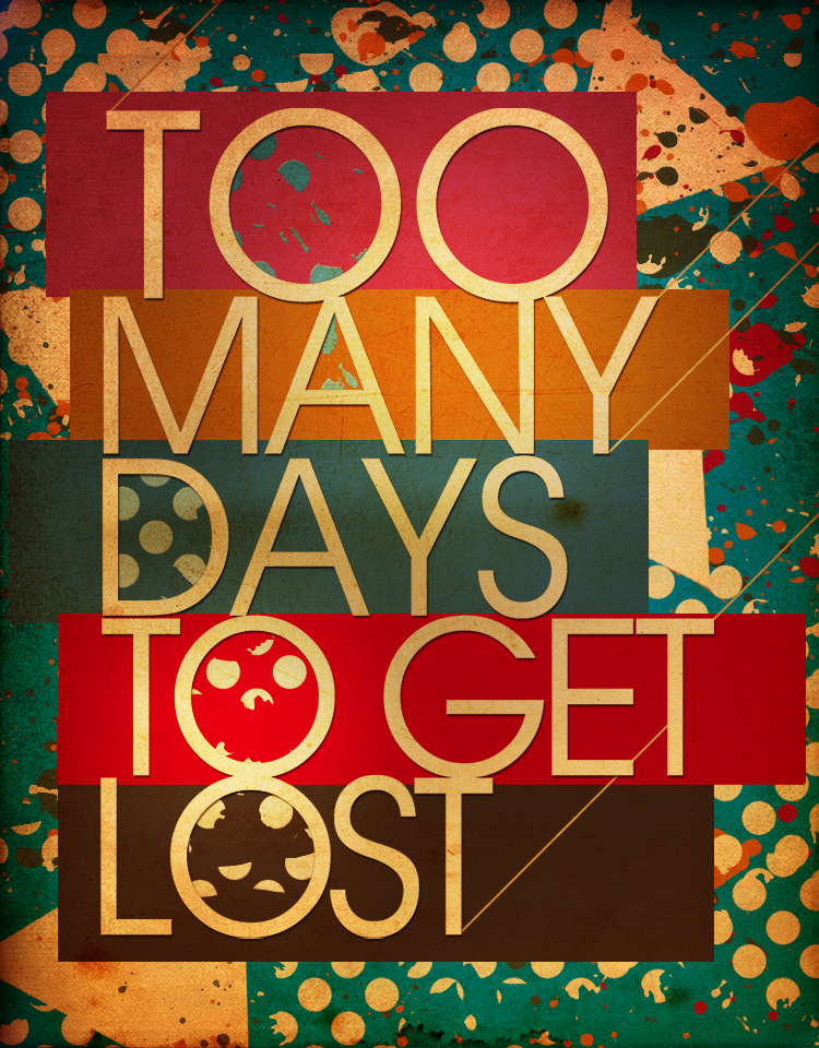 TOO MANY DAYS TO GET LOST v2