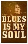 BLUES IS MY SOUL