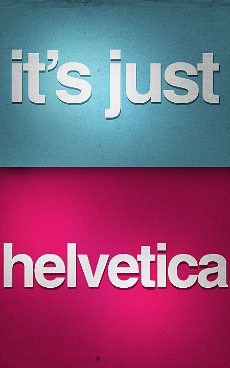 It's Just Helvetica by SpiderIV