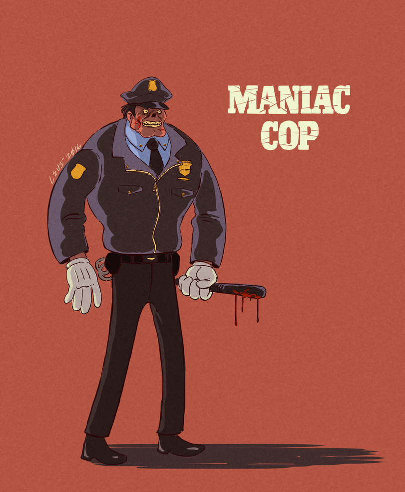 Friendly Maniac Cop by leus00