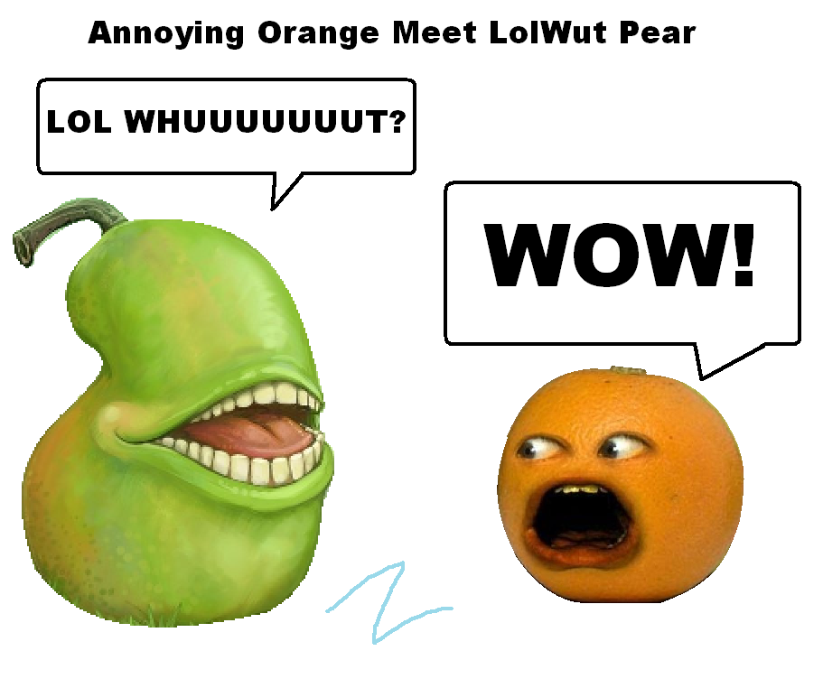 Annoying Orange meet Lol Wut Pear by zigaudrey on DeviantArt