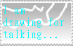 Stamp- I am drawing for talking by zigaudrey