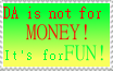 Stamp-DA is not for MONEY For FUN by zigaudrey