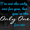 You're The Only One For Me by OhSweetSerenity71892