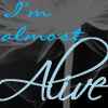 Almost Alive by OhSweetSerenity71892