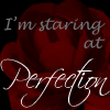 Staring At Perfection by OhSweetSerenity71892