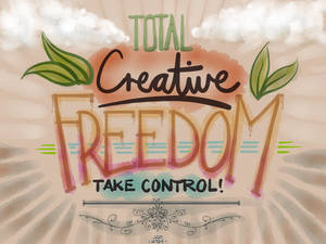 Total Creative Freedom