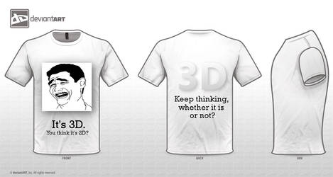 3D T-shirt. Bitch Please?