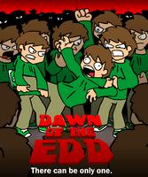 Dawn of the Edd by eddsworld