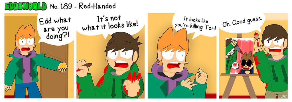 EWCOMIC No. 189 - Red-Handed by eddsworld