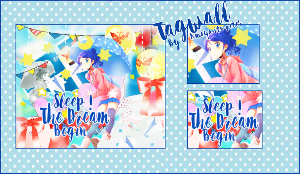 Tagwall Sleep The Dream Begin by Amaya-Ito-Kites