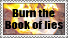 Burn the book of lies stamp by lapis-lazuri