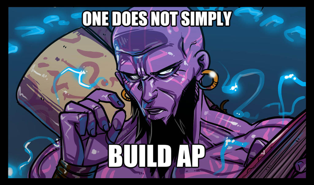 One Does not Simply... N 2 - Ryze by Ganassa
