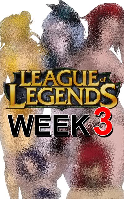 LOL Week 3 promo by Ganassa