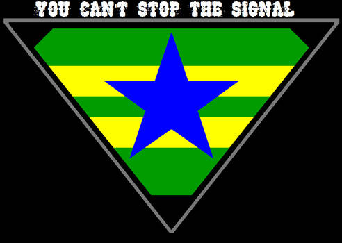 YOU CAN'T STOP THE SIGNAL!