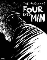 Tale of The 4 Eyed Man Fanart by Kaigetsudo