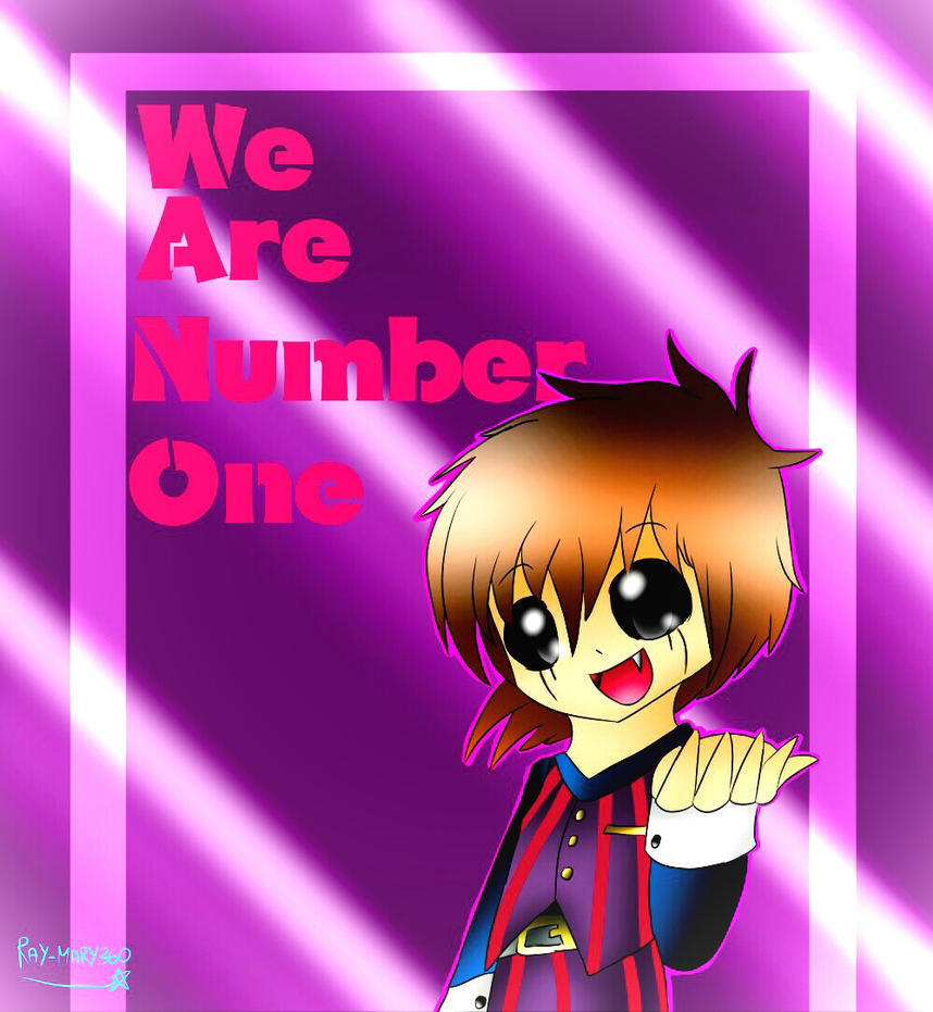 We are number one :3  by Ray-Mary360