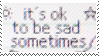 Its Ok To Be Sad Sometimes Stamp By Catstam D9n85v