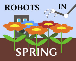 Robots in Spring by felixplesoianu