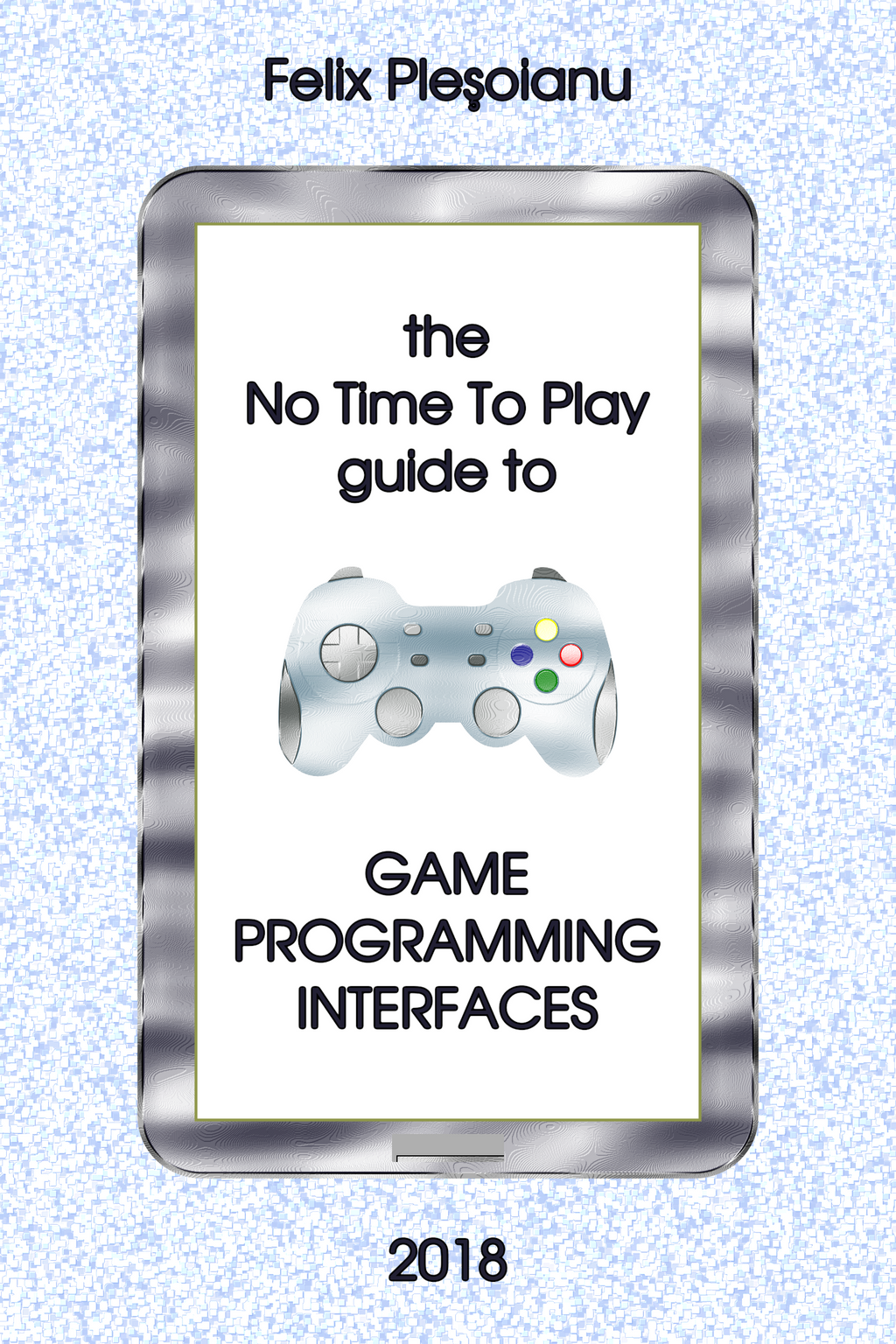 Cover for Game Programming Interfaces by felixplesoianu