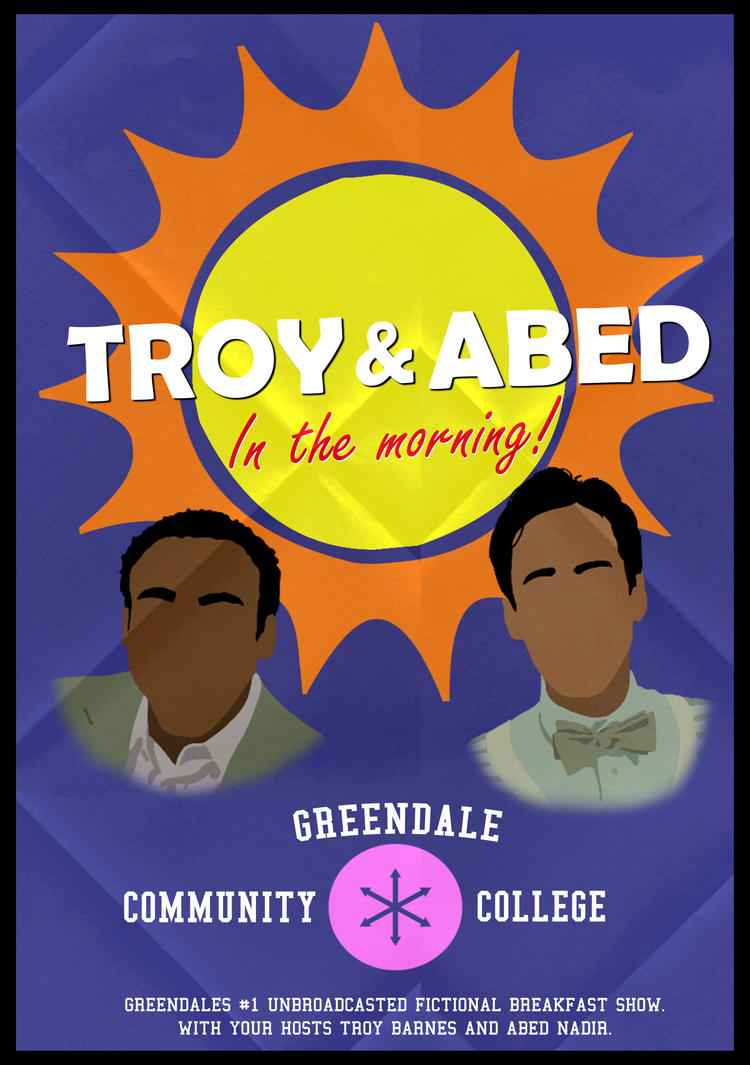Troy and Abed in the morning poster by Mr-Saxon