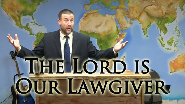 The Lord is Our Lawgiver