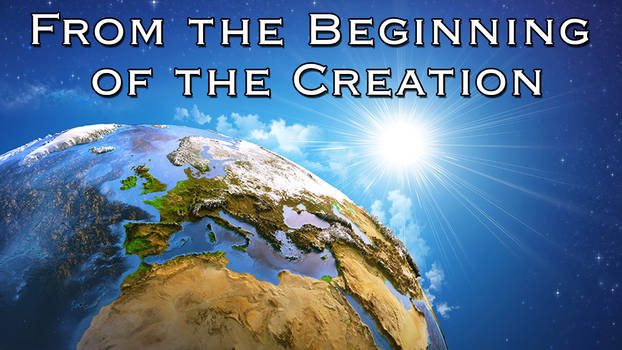 From the Beginning of the Creation