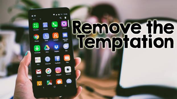 Remove the Temptation
