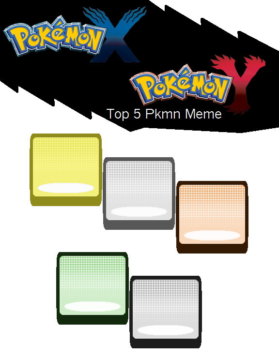 Pokemon X and Y Top 5 Favorite Pokemon Meme[Empty] by Snivy101