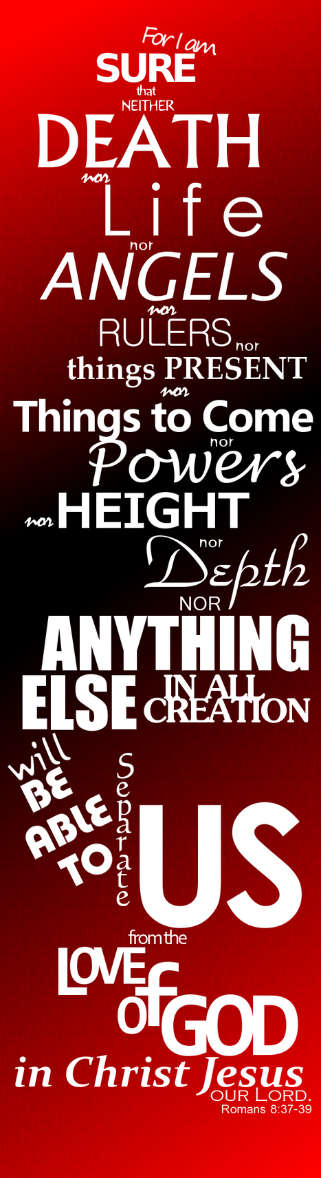Romans 8:37-39 by SavingCleo
