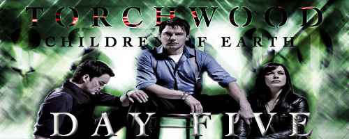 Torchwood COE Day Five by Jadzia21