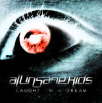 All Insane Kids - Caught In A Dream by DS-Productions