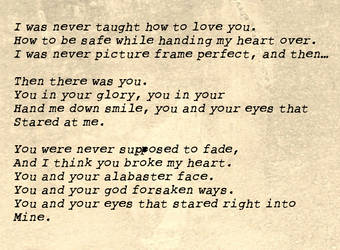 I was never taught how to love you by disruptedvice