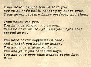 I was never taught how to love you