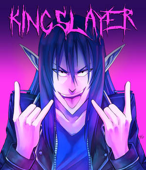 [oc] KINGSLAYER