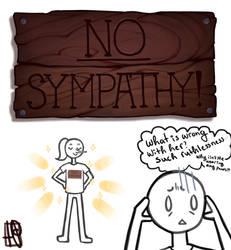 No Sympathy! by Hannzopie
