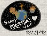 Happy Doomsday 2012! by ConfettiChaos
