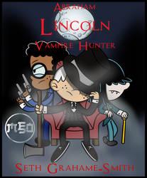 Dark Books (TLH): Abraham Lincoln: Vampire Hunter by MonsterFan50