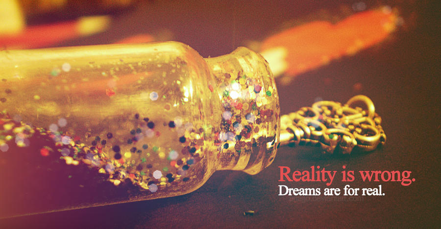 Reality vs. Dreams by anajjo