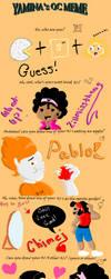 Oc Meme - Yamina's by Lillmissthang