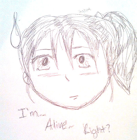 Im alive, right? by itgbae