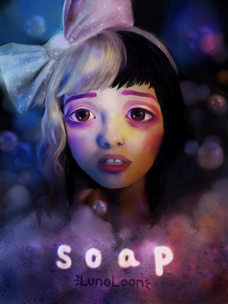 Melanie Martinez : Soap By Lunoloon