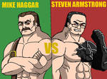 Mike Haggar VS Steven Armstrong