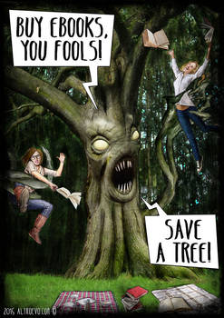 Buy Ebooks and save trees before they catch you!