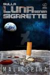 Sulla Luna Senza Sigarette Sci FI Short novel