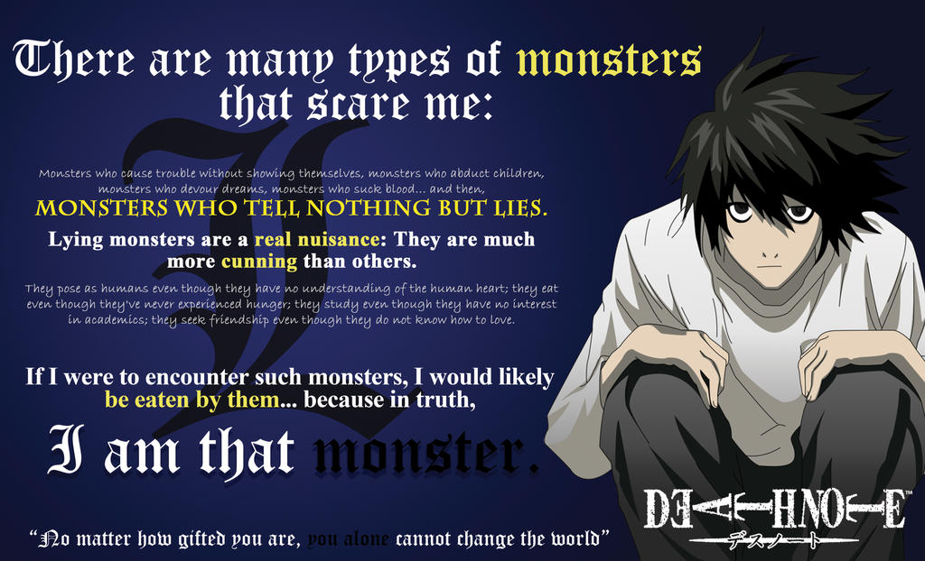 L Lawliet: Monster that scare me/Change the world by ...