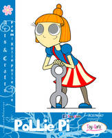 Toy Girls - Arts n Crafts Series 67: Pollie Pi by mickeyelric11